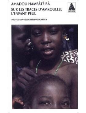 Amadou Hampate Bâ - Sur les...