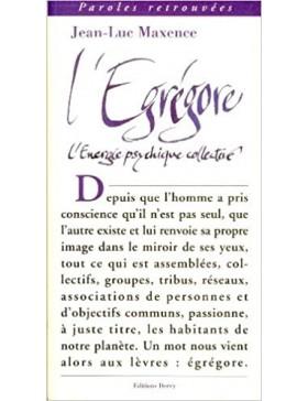 Jean Luc MAXENCE  - L'égrégore