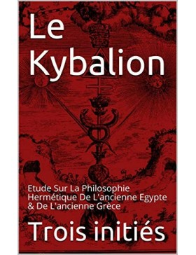 Collectif - Le KYBALION:...