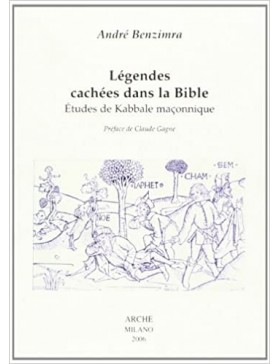 André BENZIMRA - LEGENDES CACHEES DANS LA BIBLE