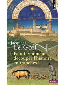 Jacques Le Goff - Faut-il...