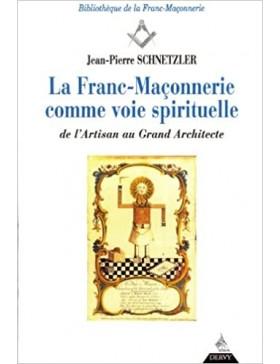 Jean Pierre Schnetzler - Franc-maçonnerie comme voie spirituelle