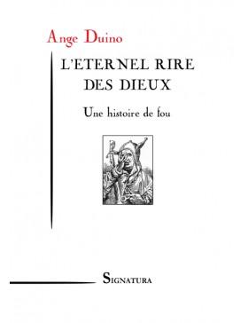 Ange DUINO - L'ETERNEL RIRE...