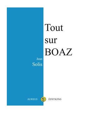Jean Solis - Tout sur BOAZ