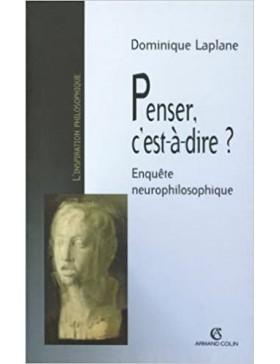 Dominique Laplane - Penser,...