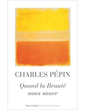 Charles Pépin - Quand la...