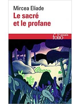 Mircea Eliade - Le sacré et...
