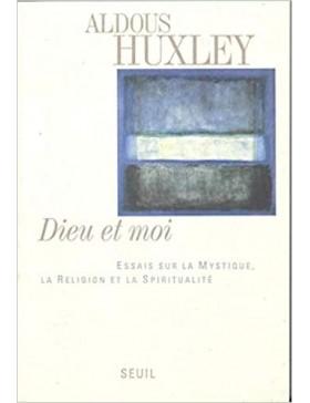 Aldous Huxley - Dieu et...
