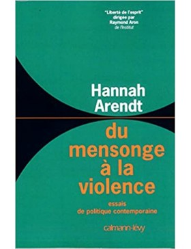 Hannah ARENDT - Du mensonge...