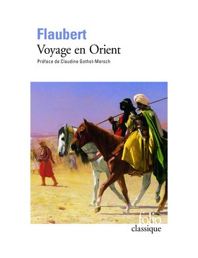 GUSTAVE FLAUBERT - Voyage...