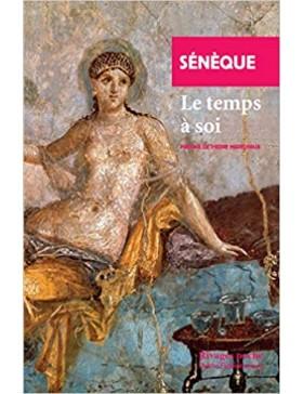 Sénèque - Le Temps à soi
