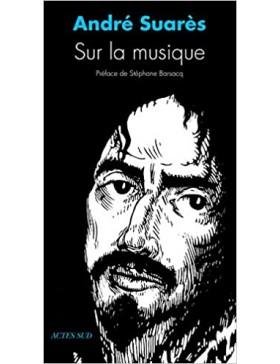 André Suarès - Sur la musique