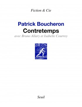 Patrick Boucheron, Bruno Allary, Isabelle Courroy - Contretemps