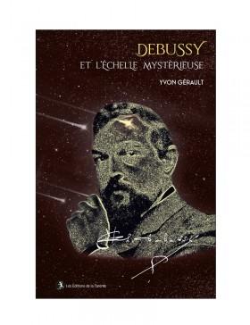Yvon Gérault - Debussy et l'échelle mystérieuse