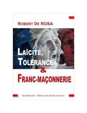 Robert de Rosa - LAÏCITÉ, TOLÉRANCE ET FRANC-MAÇONNERIE