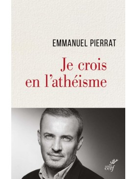 Emmanuel Pierrat - Je crois...