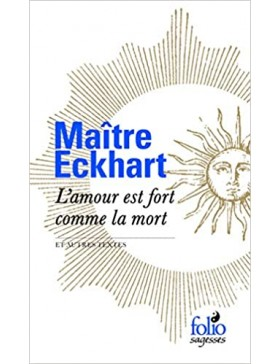 Maître Eckhart - L'amour...