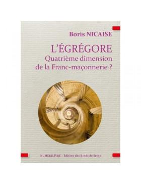 Boris NICAISE - L'ÉGRÉGORE...