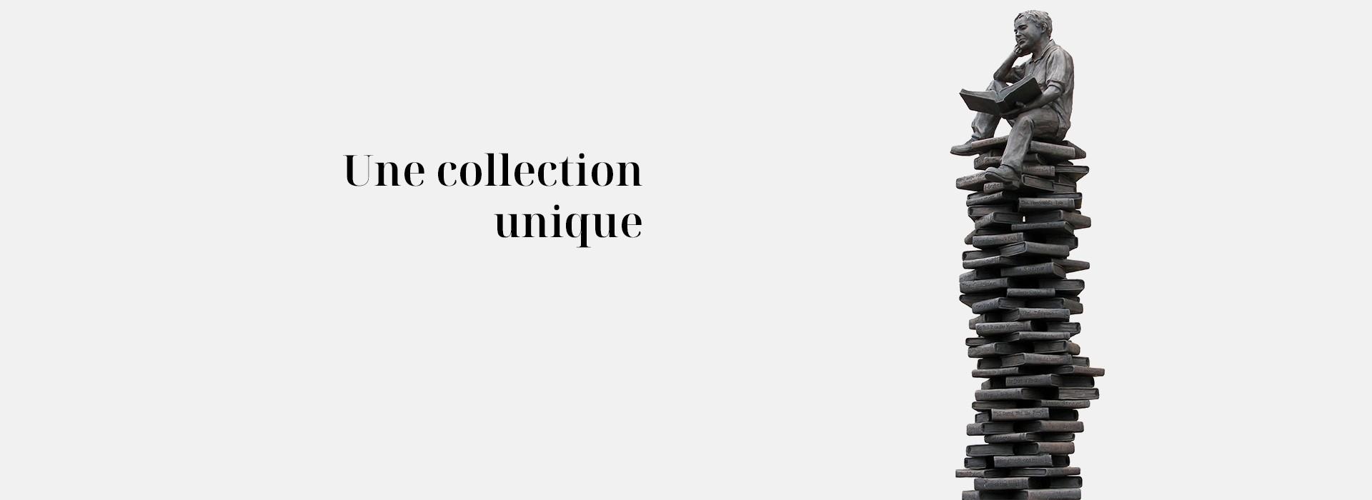 Une collection unique
